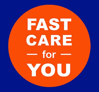 Fast Care for YOU!